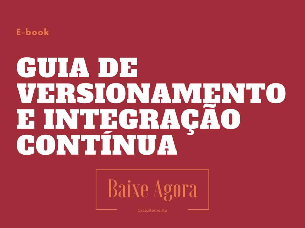Banner E-book Guia do Versionamento e Integração Contínua em TI