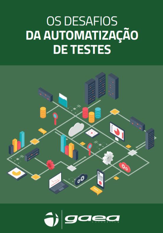 [E-book gratuito] Os Desafios da Automatização de Testes