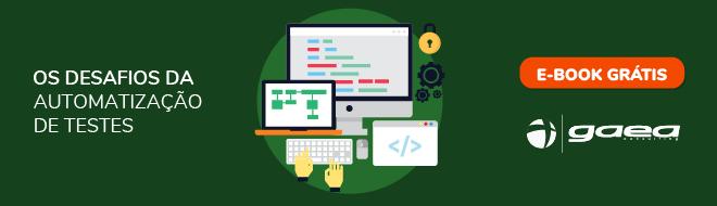 Banner E-book Os Desafios da Automatização de Testes