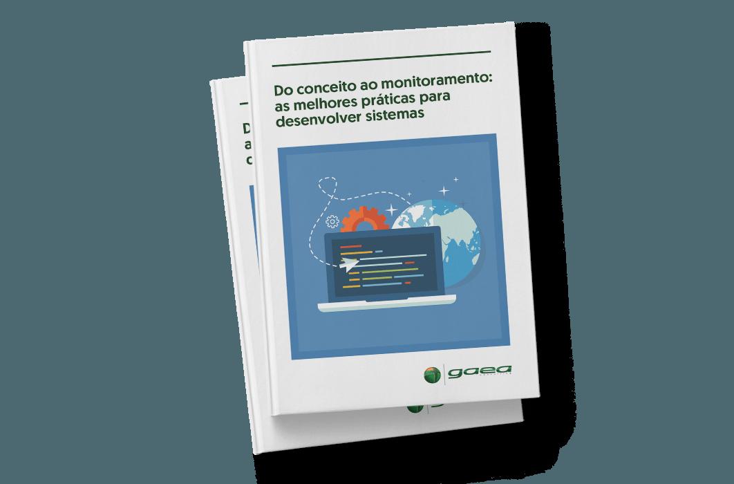 Do Conceito ao Monitoramento: As Melhores Práticas para Desenvolver Sistemas